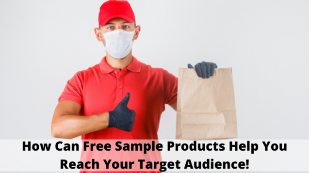 How Can Free Sample Products Help You Reach Your Target Audience